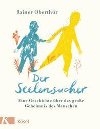 Rainer  Oberthür - Der Seelensucher
