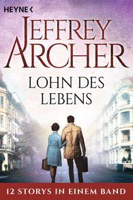 Jeffrey  Archer - Lohn des Lebens