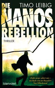 Timo  Leibig - Die Nanos-Rebellion