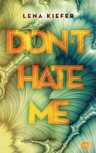 Lena  Kiefer - Don't hate me