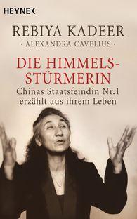 Rabiya  Kadeer, Alexandra  Cavelius - Die Himmelsstürmerin