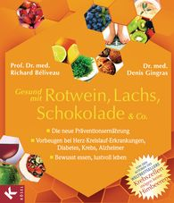 Prof. Dr. med. Richard  Béliveau, Dr. med. Denis  Gingras - Gesund mit Rotwein, Lachs, Schokolade & Co.
