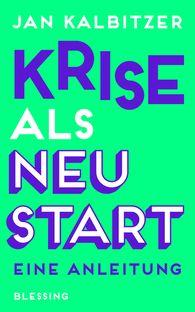 Jan  Kalbitzer - Krise als Neustart
