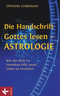 Christine  Lindemann - Die Handschrift Gottes lesen - Astrologie