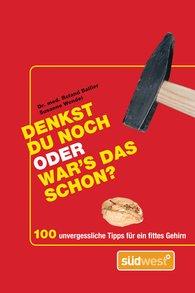 Dr. med. Roland  Ballier, Susanne  Wendel - Denkst du noch oder war´s das schon?