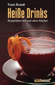 Franz  Brandl - Heiße Drinks