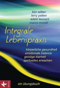 Ken  Wilber, Terry  Patten, Adam  Leonard, Marco  Morelli - Integrale Lebenspraxis
