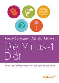 Ronald  Schweppe, Aljoscha  Long - Die Minus-1-Diät