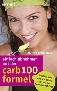 Grillparzer Marion - Einfach abnehmen mit der Carb-100-Formel