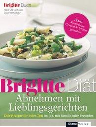 Anna  Ort-Gottwald, Susanne  Gerlach - BRIGITTE Diät Abnehmen mit Lieblingsgerichten