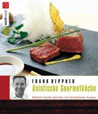 Frank  Heppner - Asiatische Gourmetküche