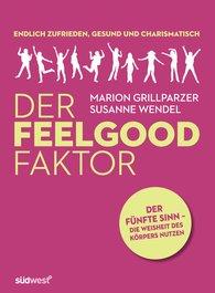Marion  Grillparzer, Susanne  Wendel - DER FEELGOOD FAKTOR