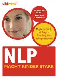 Ronald  Schweppe, Aljoscha  Long - NLP macht Kinder stark