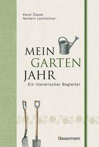 Karel  Capek, Norbert  Lechleitner  (Hrsg.) - Mein Gartenjahr