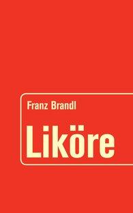Franz  Brandl - Liköre