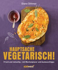 Diane  Dittmer - Hauptsache vegetarisch!