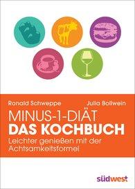 Ronald  Schweppe, Julia  Bollwein, Aljoscha  Long - Minus-1-Diät - Das Kochbuch