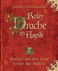 Adalbert  Dickbauchens - Adalbert Dickbauchens Roter Drache in Aspik