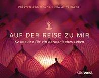 Kirsten  Commenda, Eva  Gütlinger - Auf der Reise zu mir