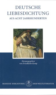 Friedhelm  Kemp  (Hrsg.) - Deutsche Liebesdichtung aus acht Jahrhunderten