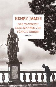 Henry  James - Das Tagebuch eines Mannes von fünfzig Jahren