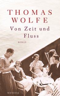 Thomas  Wolfe - Von Zeit und Fluss