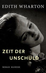 Edith  Wharton - Zeit der Unschuld