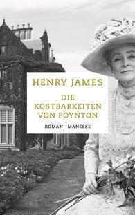 Henry  James - Die Kostbarkeiten von Poynton