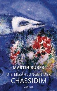 Martin  Buber - Die Erzählungen der Chassidim