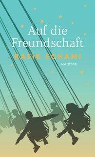 Rafik  Schami  (Hrsg.) - Auf die Freundschaft