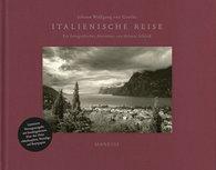 Johann Wolfgang von Goethe, Helmut  Schlaiß - Italienische Reise – Luxusausgabe mit signiertem FineArtPrint