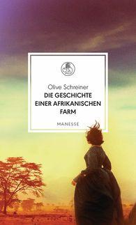 Olive  Schreiner - Die Geschichte einer afrikanischen Farm