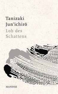 Jun'ichiro  Tanizaki - Lob des Schattens