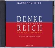 Napoleon  Hill - Denke nach und werde reich