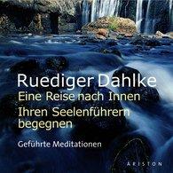 Ruediger  Dahlke - Eine Reise nach Innen: Ihren Seelenführern begegnen