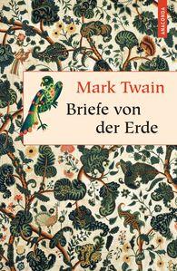 Mark  Twain, Marion  Herbert  (Hrsg.) - Briefe von der Erde