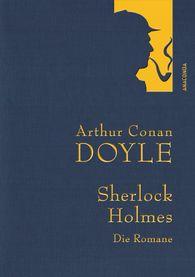 Arthur Conan  Doyle - Arthur Conan Doyle: Sherlock Holmes - Die Romane