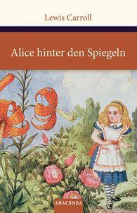 Lewis  Carroll - Alice hinter den Spiegeln