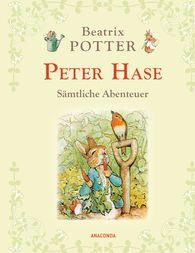 Beatrix  Potter - Peter Hase - Sämtliche Abenteuer (Neuübersetzung)