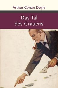 Arthur Conan  Doyle - Sherlock Holmes - Das Tal des Grauens