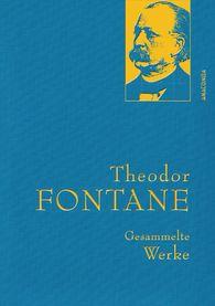 Theodor  Fontane - Theodor Fontane - Gesammelte Werke (Irrungen, Wirrungen; Frau Jenny Treibel; Effi Briest; Die Poggenpuhls; Der Stechlin)