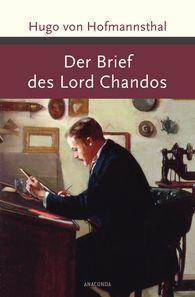 Hugo von  Hofmannsthal - Der Brief des Lord Chandos (u. a.)
