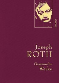 Joseph  Roth - Joseph Roth - Gesammelte Werke (Iris®-LEINEN-Ausgabe)
