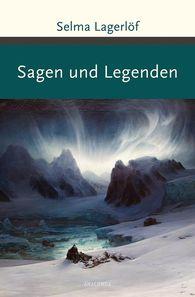 Selma  Lagerlöf - Sagen und Legenden