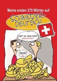 Johannes  Kolz - Meine ersten 270 Wörter auf Schweizerdeutsch