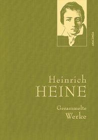 Heinrich  Heine - Heinrich Heine - Gesammelte Werke (Iris®-LEINEN-Ausgabe)