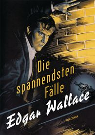 Edgar  Wallace - Edgar Wallace - Die spannendsten Fälle