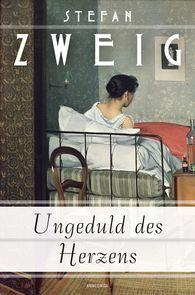 Stefan  Zweig - Ungeduld des Herzens (Roman)