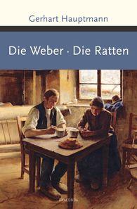 Gerhart  Hauptmann - Die Weber / Die Ratten