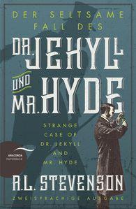 Robert Louis  Stevenson - Der seltsame Fall des Dr. Jekyll und Mr. Hyde / Strange Case of Dr. Jekyll and Mr. Hyde (Zweisprachige Ausgabe)
